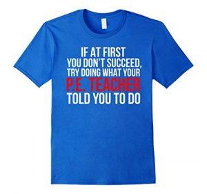 Mens Funny PE Teacher T-Shirt Physical Education Gift Small Royal Blue Reviews