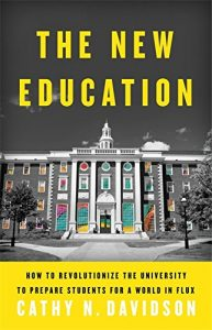 The New Education: How to Revolutionize the University to Prepare Students for a World In Flux Reviews