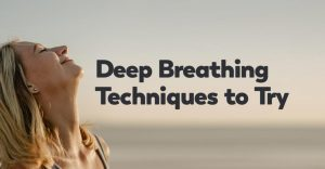 Here's Why You Should Use Deep Relaxing Breathing Techniques
